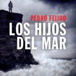 los hijos del mar de pedro feijoo - tertulia literaria ciervo blanco club de lectura en madrid