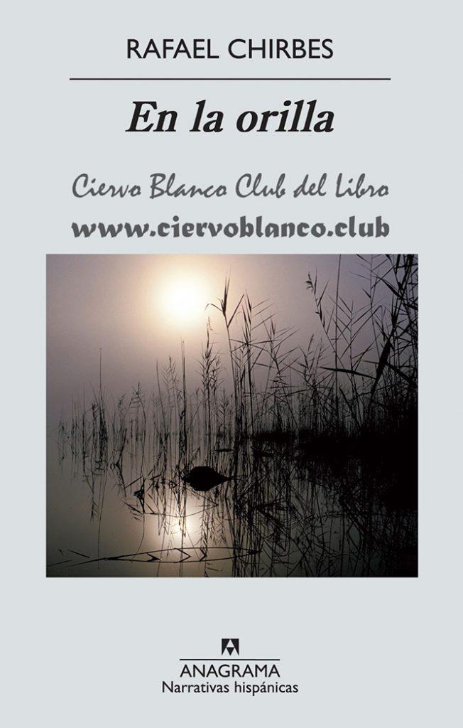 en la orilla tertulia literaria rafael chirbes novela club libro madrid gratis