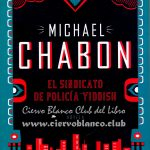 tertulia literaria sindicato policía yiddish michael chabon madrid ciervo blanco