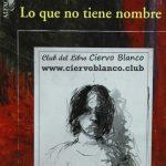 club libro madrid lo que no tiene nombre tertulia literaria piedad bonnett ciervo blanco