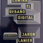 contra el rebaño digital tertulia literaria madrid jaron lanier ciervo blanco club lectura