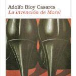 la invencion de morel Adolfo Bioy Casares tertulia literaria madrid