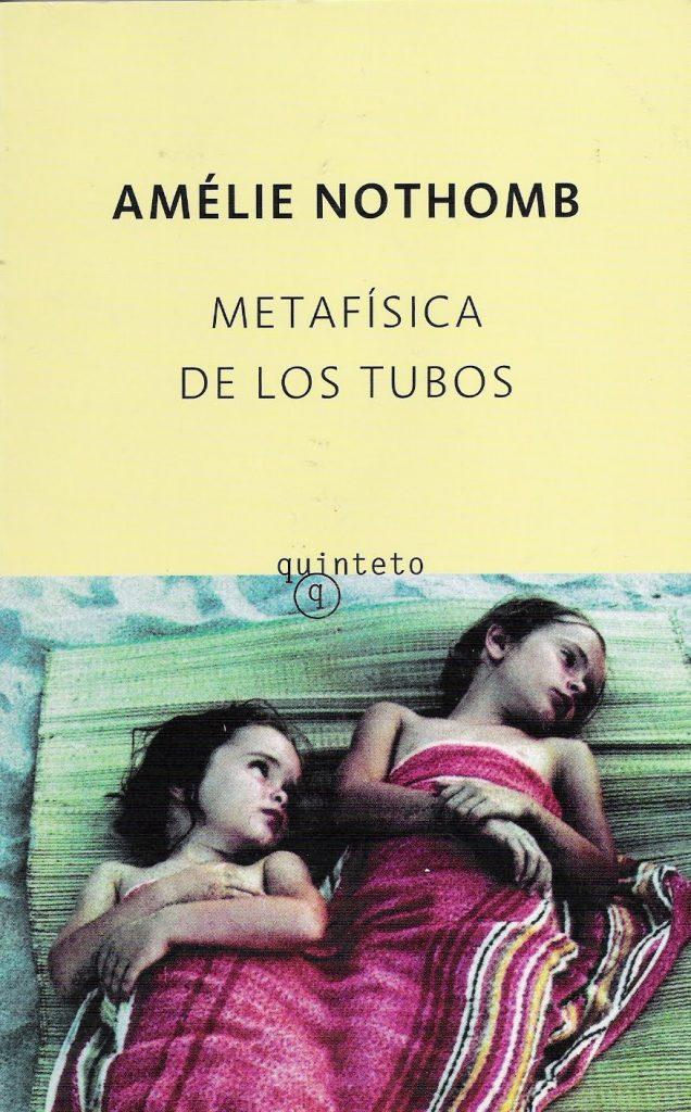 metafísica de los tubos amélie nothomb tertulia literaria madrid club libro ciervo blanco gratis