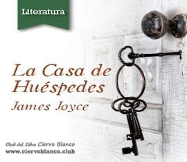 la pension casa de huespedes james joyce tertulia literaria club libro ciervo blanco