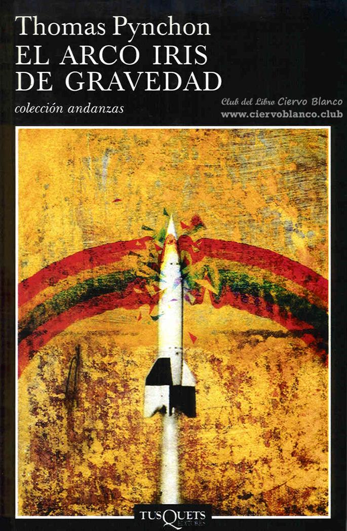 arco iris de gravedad thomas pynchon club libro ciervo blanco tertulia literaria madrid