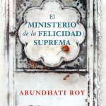 ministerio de la felicidad suprema arundhati roy novela tertulia literaria madrid gratis club libro ciervo blanco