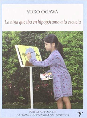 niña que iba en hipopótamo a la escuela novela yoko ogawa tertulia literaria madrid club libro ciervo blanco gratis