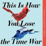 this-is-how-you-lose-the-time-war-amal-el-mohtar-max-gladstone-book-discussion-club-novel-ciervo-blanco-free