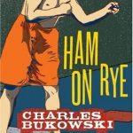 ham-on-rye-bukowski-book-discussion-novel-ciervo-blanco-club